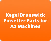 Kegel Brunswick Pinsetter Parts for A2 Machines